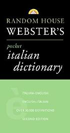 Random House Webster's pocket Italian dictionary : Italian-English, English-Italian, italiano-inglese, inglese-italiano