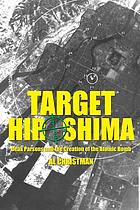 Target Hiroshima : Deak Parsons and the creation of the atomic bomb