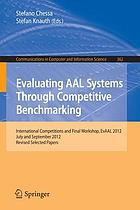 Evaluating AAL systems through competitive benchmarking : International Competitions and Final Workshop, EvAAL 2012, July and September 2012. Revised selected papers