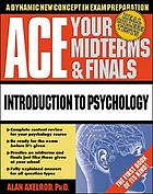 Ace your midterms & finals. Introduction to psychology