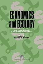 Economics and ecology : new frontiers and sustainable development