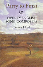 Parry to Finzi : twenty English song-composers