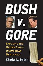 Bush v. Gore : exposing the hidden crisis in American democracy