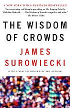 The wisdom of crowds : with a new afterword by the author