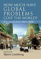 How much have global problems cost the world? : a scorecard from 1900 to 2050