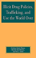 Illicit Drug Policies, Trafficking, and Use the World Over cover image