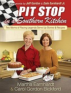 Pit stop in a southern kitchen : two moms of racing legends serve up stories and recipes