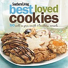 Southern living best loved cookies : 50 melt-in-your-mouth Southern morsels