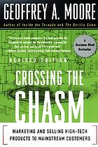 Crossing the chasm : marketing and selling technology products to mainstream customers