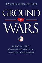 Ground wars : personalized communication in political campaigns