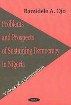 Problems and prospects of sustaining democracy in Nigeria