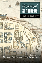Medieval St Andrews : church, cult, city