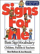 Signs for me : basic sign vocabulary for children