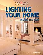 Lighting your home : inside and out : design, select, install