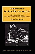 The boy, me, and the cat : life aboard a small boat from Massachusetts to Florida and back in 1912