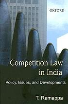 Competition law in India : policy, issues, and development
