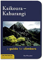 Kaikoura - Kahurangi : a guide for climbers to the mountains of Nelson and Marlborough, including Nelson Lakes National Park