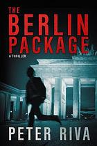 The Berlin package : a thriller