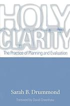 Holy clarity : the practice of planning and evaluation