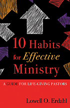 10 habits for effective ministry : a guide for life-giving pastors