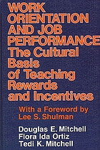 Work orientation and job performance : the cultural basis of teaching rewards and incentives