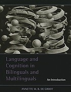 Language and cognition in bilinguals and multilinguals : an introduction