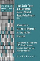 Advances in statistical methods for the health sciences : applications to cancer and AIDS studies, genome sequence analysis, and survival analysis