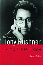The theater of Tony Kushner : living past hope