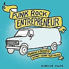 Punk rock entrepreneur : running a business without losing your values