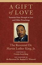 A gift of love : sermons from Strength to love and other preachings