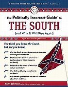 The politically incorrect guide to the South : and why it will rise again