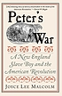 Peter's war : a New England slave boy and the... by  Joyce Lee Malcolm