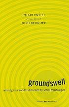 Groundswell : winning in a world transformed by social technologies
