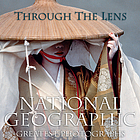 Through the lens : National Geographic greatest photographs.