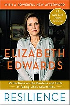 Resilience : reflections on the burdens and gifts of facing life's adversities