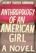 Anthropology of an American girl : a novel
