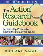 The action research guidebook : a four-stage process for educators and school teams
