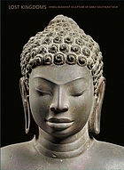 Lost kingdoms : Hindu-Buddhist sculpture of early Southeast Asia