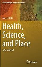 Health, science and place : a new model