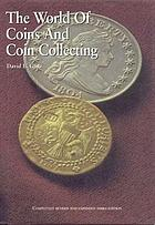 The world of coins and coin collecting