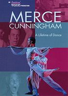 Merce Cunningham : a lifetime of dance