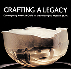 Crafting a legacy : contemporary American crafts in the Philadelphia Museum of Art