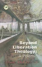Beyond liberation theology : a polemic