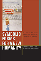 Symbolic forms for a new humanity : cultural and racial reconfigurations of critical theory