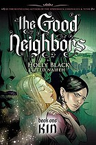 The Good neighbors. Book one, Kin