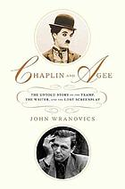 Chaplin and Agee : the untold story of the tramp, the writer, and the lost screenplay