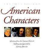 American characters : selections from the National Portrait Gallery, accompanied by literary portraits