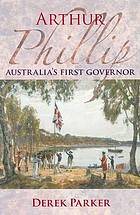 Arthur Phillip : Australia's first governor