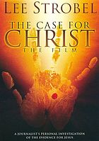 A journalist's personal investigation of the evidence of Jesus : the case for Christ