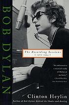 Bob Dylan : the recording sessions, 1960-1994